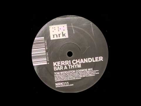 Kerri Chandler (05) Bar A Thym (Tom Middleton Cosmos Mix) {NRK Sound Division -- NRK111}