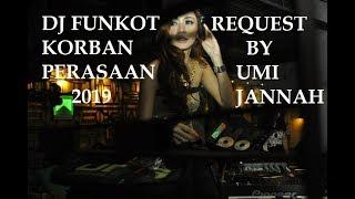 DJ FUNKOT KORBAN PERASAAN 2019 NONSTOP EDITION MELLOW REQ UMI NURJANNAH - Bintoro™