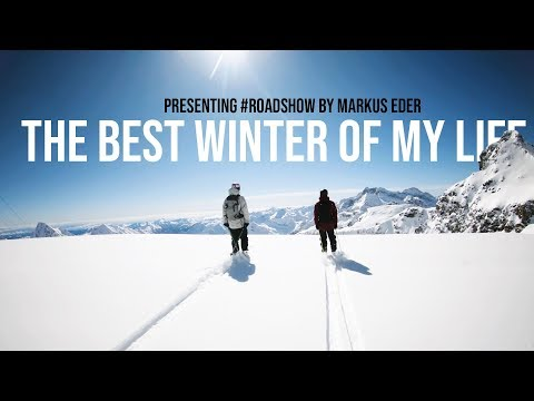 THE BEST WINTER OF MY LIFE!!! - presenting #ROADSHOW by Markus Eder