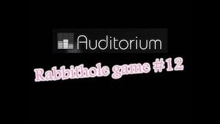 Rabbithole Game #12: Auditorium - w/Wardfire