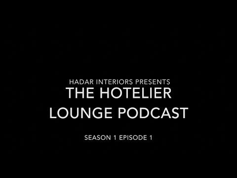 The Hotelier Lounge Podcast:  S01 E01