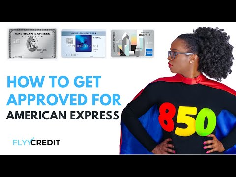 How To Get Approved For An American Express Card