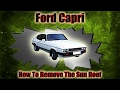 How To Remove A Ford Capri Factory Sun Roof Cover