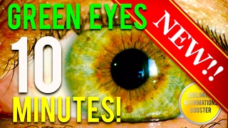🎧GET GREEN EYES IN 10 MINUTES! SUBLIMINAL AFFIRMATIONS BOOSTER! RESULTS NOW! CHANGE YOUR EYE COLOR!