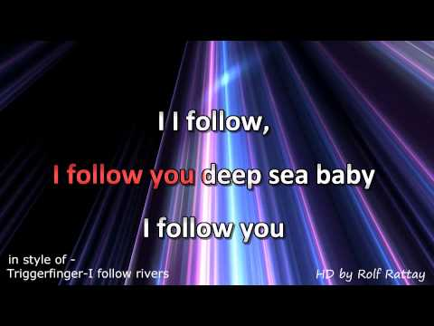 Triggerfinger I follow rivers HD by Rolf Rattay