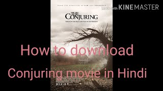 How to download conjuring movie 1 and 2 part in hindi