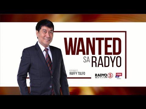 Wanted sa Radyo   May 22, 2019
