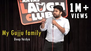My Gujju Family | Stand-Up Comedy by Deep Vaidya