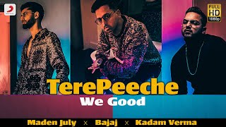 Kadam Verma X Maden July x Bajaj x  - Tere Peeche (We Good) | Latest Punjabi Song 2019