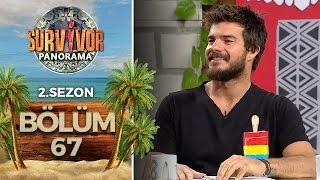Survivor Panorama 2.Sezon | 67.Bölüm