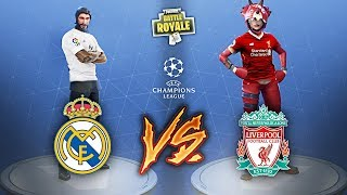 REAL MADRID - LIVERPOOL your Fortnite Battle Royale!