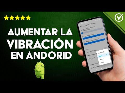 Cómo Hacer para Aumentar la Vibración de mi Android y que Vibre más Fuerte