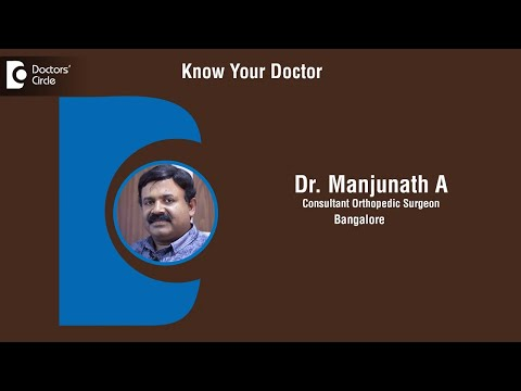 Dr. Manjunath A | Consultant Orthopedic Surgeon In Bangalore | Orthopedic Surgeon - Know Your Doctor