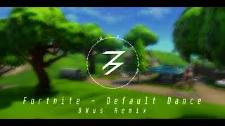Fortnite Dance Moves - Default Dance Song (BMus Remix) + Download