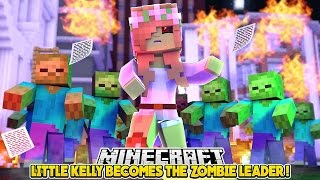 LITTLE KELLY BECOMES THE ZOMBIE LEADER!!! - Minecraft Little Club Adventures