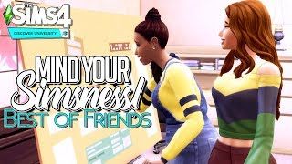 MIND YOUR SIMSNESS: Best of Friends | The Sims 4 Discover University