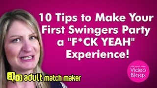 "10 Tips to Make Your First Swingers Party a ""F*CK YEAH"" Experience!"