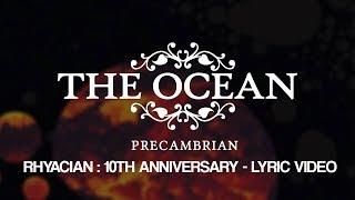 "The Ocean - ""Rhyacian (Untimely Meditations)"" - 10th Anniversary Edition Lyric Video"