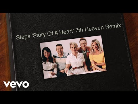 Steps - Story of a Heart (7th Heaven Remix) [Official Video]
