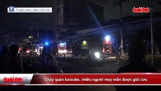 Cháy quán karaoke, nhiều người may mắn được giải cứu  | Truyền Hình - Báo Tuổi Trẻ