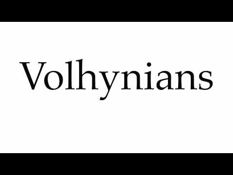 How to Pronounce Volhynians