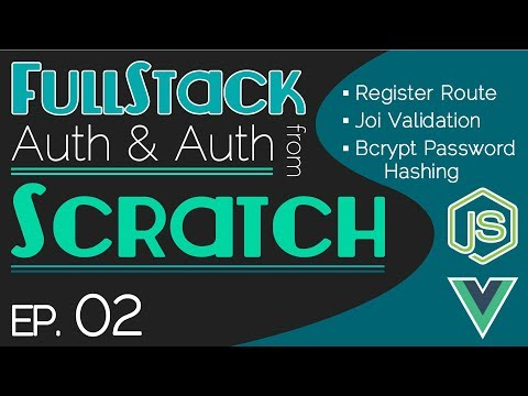 FullStack Auth From Scratch - Ep. 02 | Register Route | Joi Validation | Bcrypt Password Hashing thumbnail