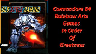 Commodore 64 Rainbow Arts Games In Order Of Greatness