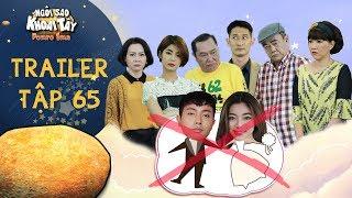 Ngôi sao khoai tây   trailer tập 65: Thuý Hạnh ngất vì lao lực khiến cả nhà càng thêm ghét Nhân Kiên
