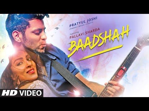 Baadshah Video Song | Pratyul Joshi | Pallavi Sharda | New Hindi Song