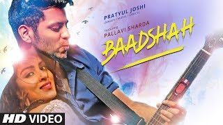 Baadshah Video Song | Pratyul Joshi | Pallavi Sharda | New Hindi Song