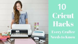 10 Cricut Hacks Every Crafter NEEDS To Know!!!
