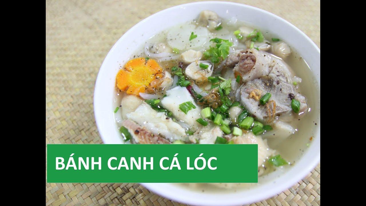 Cách nấu bánh canh cá lóc nấm với nước lèo ngọt thanh đúng chuẩn miền Nam   Món Việt