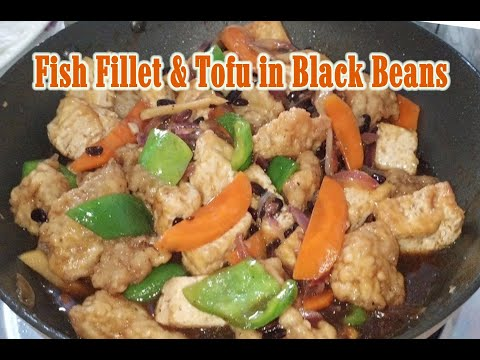 Fish Fillet & Tofu With Black Beans |  Fish & Tofu With Tausi