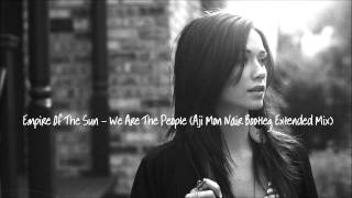 Empire Of The Sun - We Are The People (Aji Mon Nair Bootleg Extended Mix) [FREE DOWNLOAD]