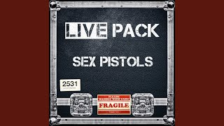 Provided to YouTube by Ingrooves Submission (Live) · Sex Pistols Li...