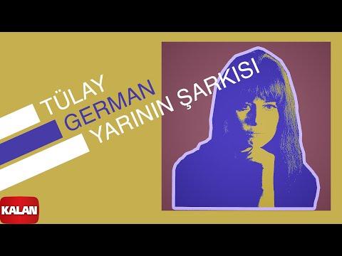 Tülay German - Yarının Şarkısı - [ Burçak Tarlası © 2000 Kalan Müzik ]