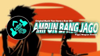 Download lagu AMPUN BANG JAGO - (Papa Wapon Remix) BREAKS UP  STYLE