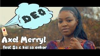 "Axel Merryl feat Sa c koi sa enkor ""DEO"" Prod by Belfanbeats"