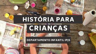 História para crianças IPJS - 18.04.2021