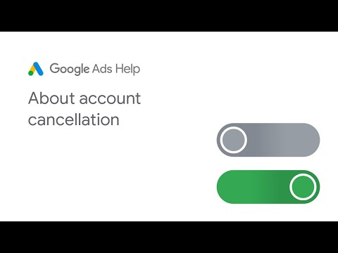 Google Ads Help: About account cancellation