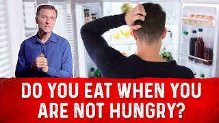 Do You Eat When You Are Not Hungry During Ketosis or Intermittent Fasting?