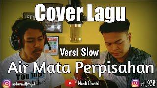 Cover lagu Air Mata Perpisahan Versi Slow ( Muhdi & Amiril ) Terbaru...