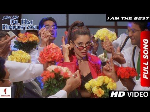 I Am The Best Full Song   Juhi Chawla   Phir Bhi Dil Hai Hindustani   Shah Rukh Khan