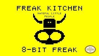 Freak Kitchen - Hateful Little People [8-bit remix]