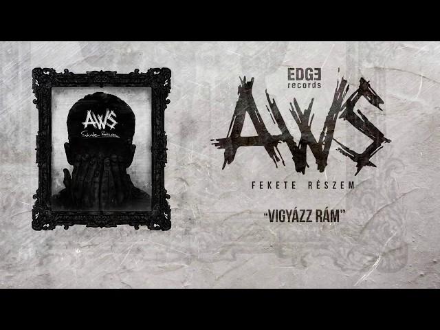 AWS - Vigyázz rám [Szöveges videó]