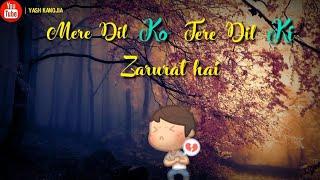 Mere Dil Ko Tere Dil Ki Zaroorat Hai |ZAROORAT | Female Version |New WhatsApp status