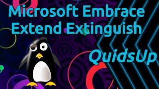Microsoft Continuing Embrace Extend Extinguish Against Linux