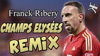 Franck Ribery chante Champs Elysées (Remix)