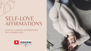 Powerful Self-Love Affirmations   Positive Thinking Affirmations   10 minutes a day