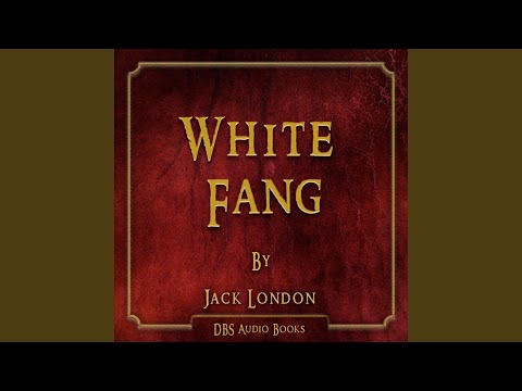 White Fang - Jack London Part 1 Of 2